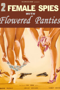 2 FEMALE SPIES WITH FLOWERED  PANTIES