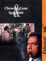 CHEWING GUM ET SPAGHETTI